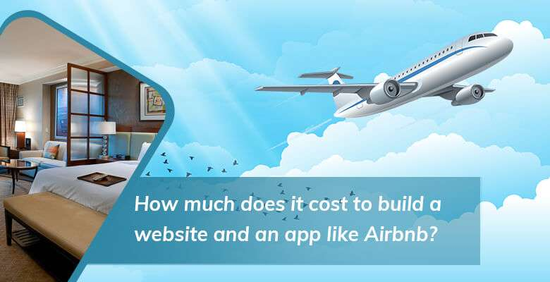 How much does it cost to build a website and an app like Airbnb?