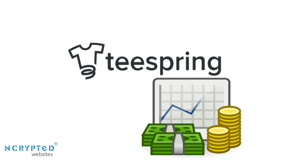 How does Teespring make money?