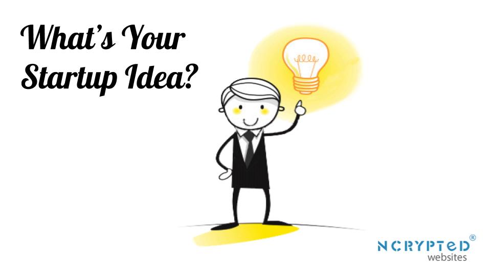 Do You Too Have a Startup Idea in Your Mind?