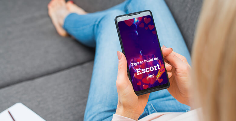 Tips to Build an Escort App