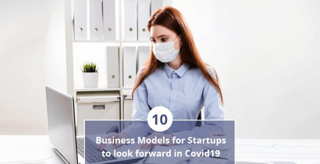 Business Models for Startups to look forward in Covid-19