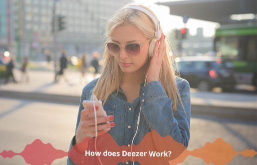 How Does Deezer Work?
