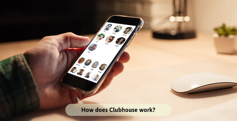 how does clubhouse work